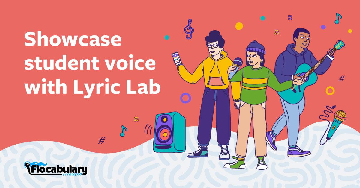 Showcase Student Voice With Lyric Lab