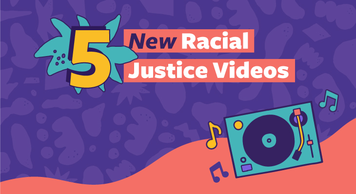 Featured Image 5 New Racial Justice Videos