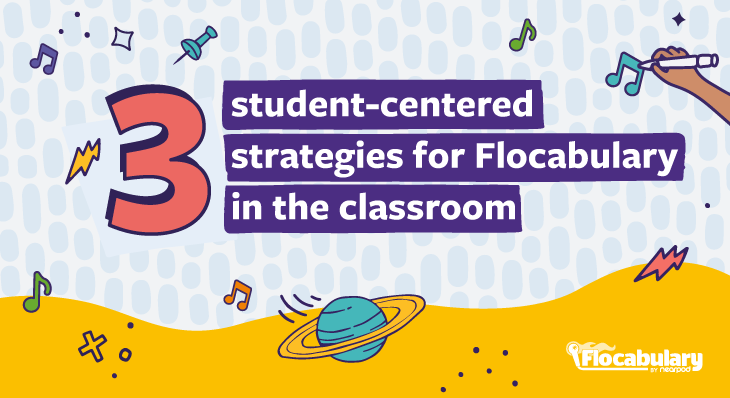 3 Student-centered Strategies For Flocabulary In The Classroom