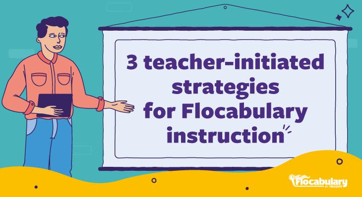 3 Teacher Initiated Strategies Blog730x398