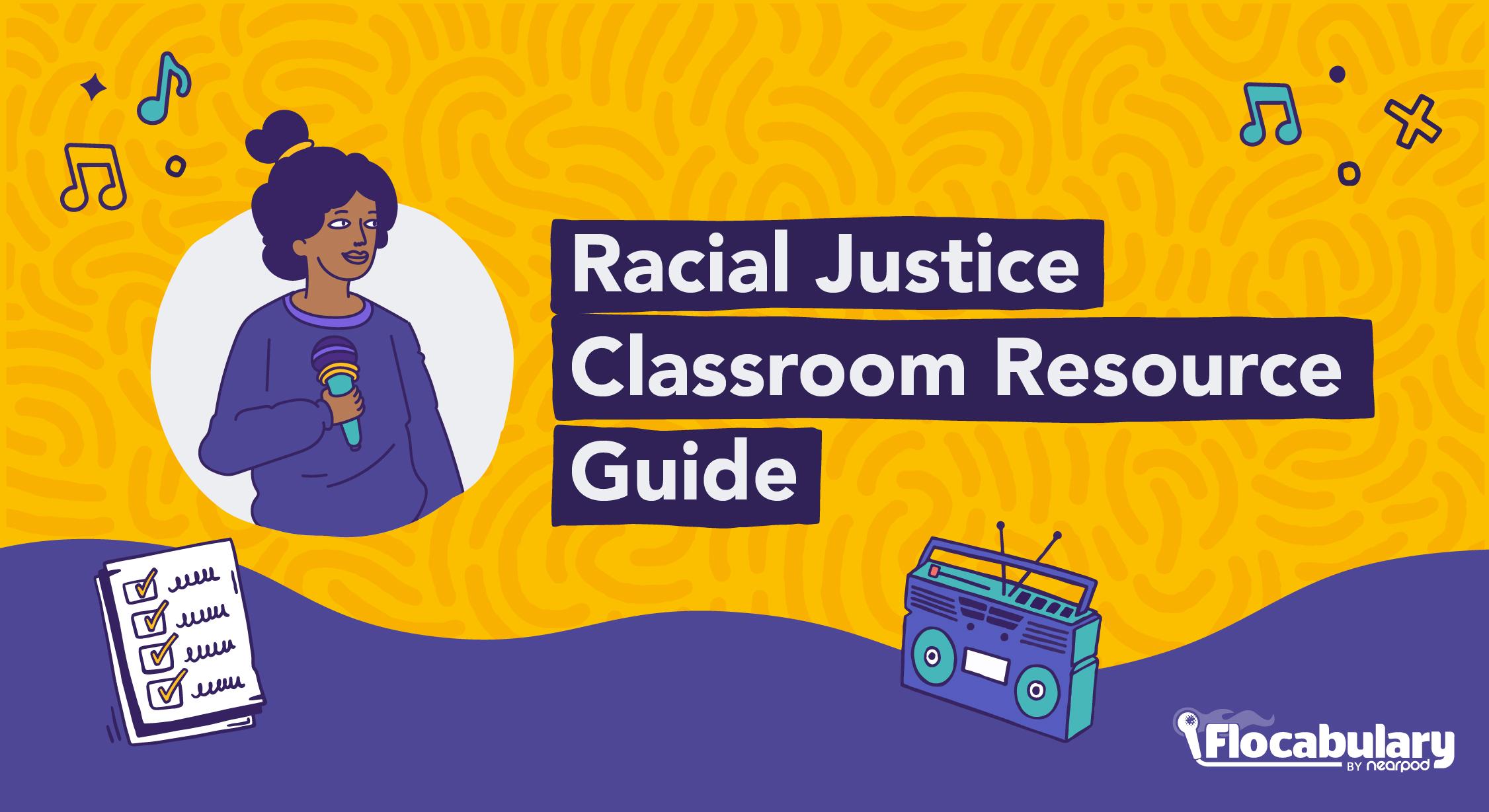 Racial Justice Classroom Resource Guide