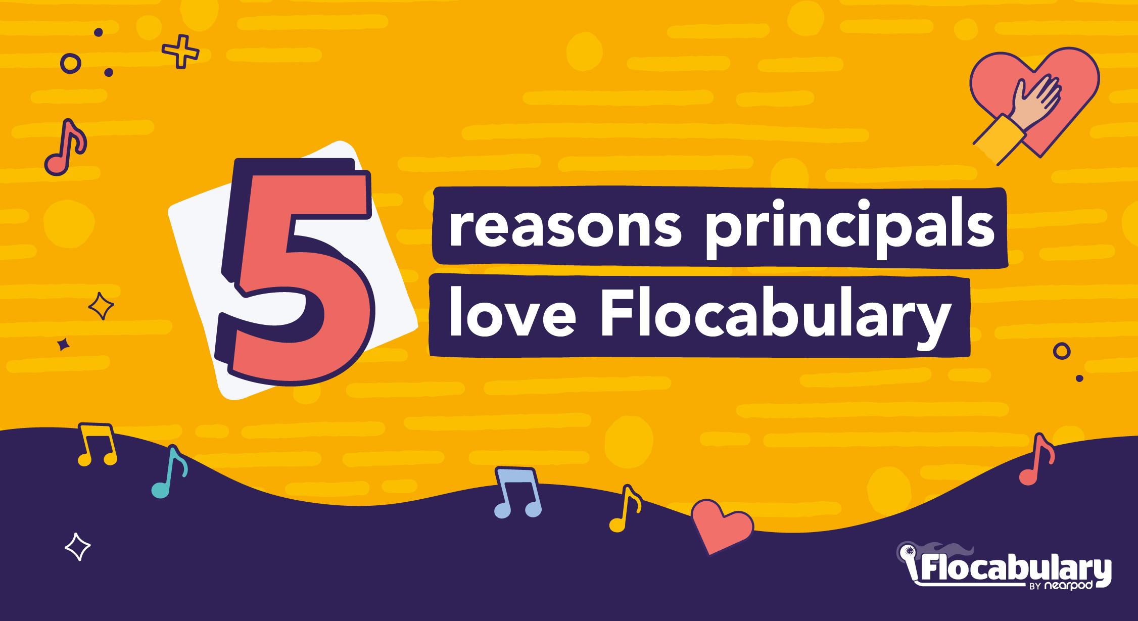 5 Reasons Why Principals Love Flocabulary