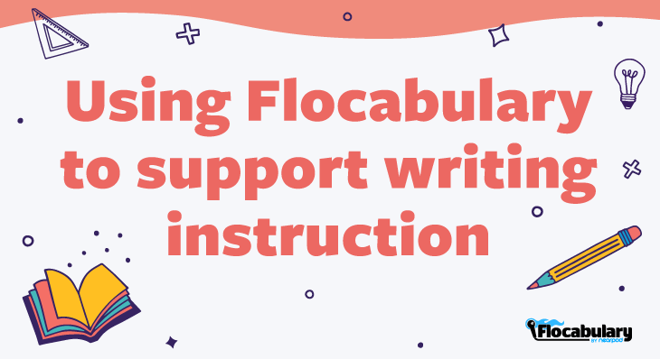 Using Flocabulary To Support Writing Instruction