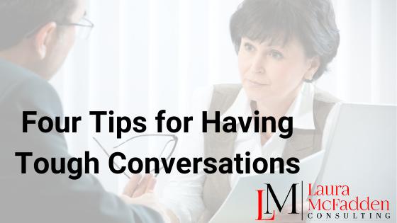 Four Tips for Having Tough Conversations