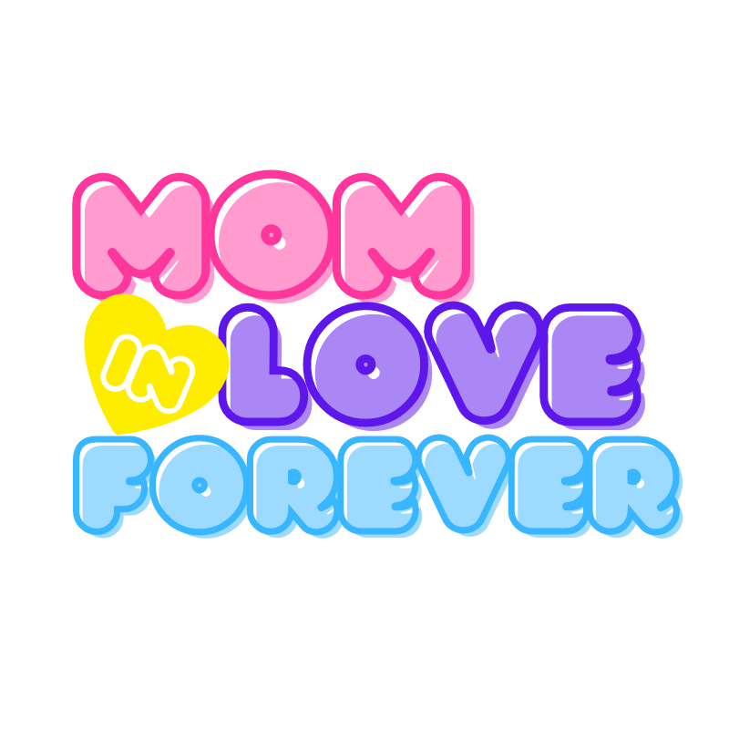 Mom In Love Forever