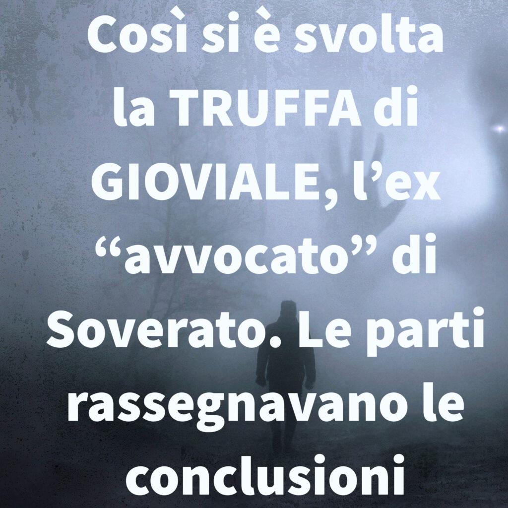 """Così si è svolta la TRUFFA di GIOVIALE, l'ex """"avvocato"""" di Soverato. Le parti rassegnavano le conclusioni"""