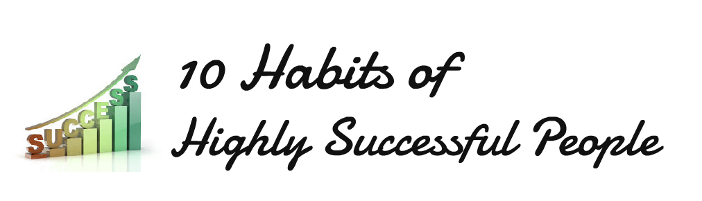 how to be successful, habits for success, how to become more successful, how to be more successful, habits to master for success, tips for being successful, tips for becoming successful