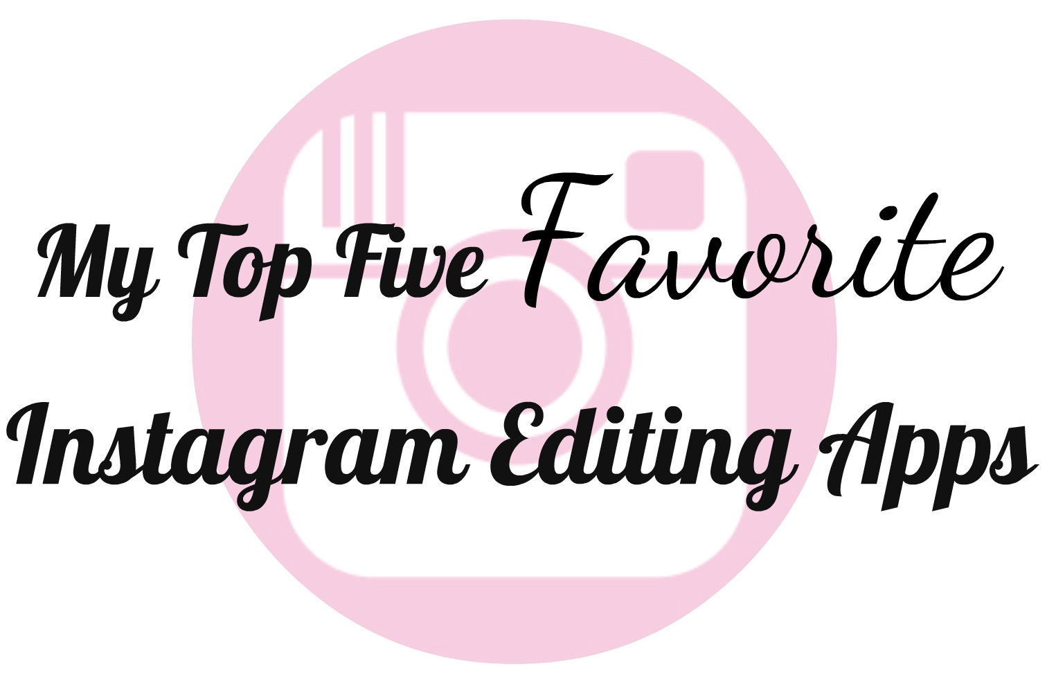 best instagram editing apps, how to edit instagram photos, best instagram filters, best ig filter apps, top editing apps for instagram, how to use filters for instagram, how to use vsco, lifestyle blogger photo editing, top influencer instagram filters, most popular instagram editing apps