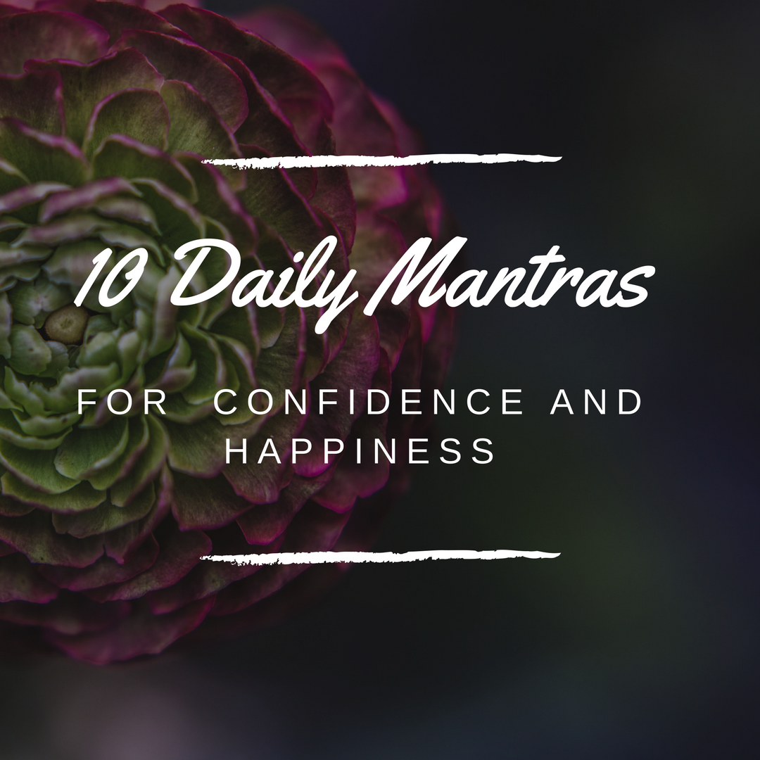 10 Daily Mantras to increase confidence and happiness!