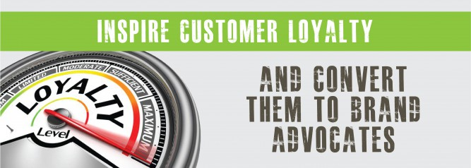 Inspire Customer Loyalty and Convert Them to Brand Advocates-01