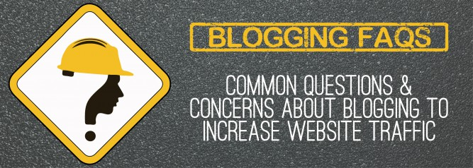 Blogging FAQs Common Questions & Concerns About Blogging to Increase Website Traffic-01