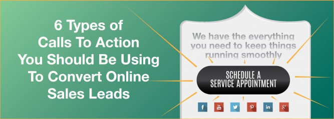 6 Types of Calls To Action You Should Be Using To Convert Online Sales Leads