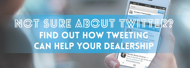 Not Sure About Twitter Find Out How Tweeting Can Help Your Dealership-01