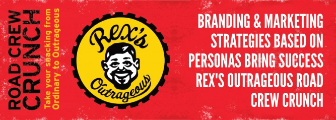 Branding & Marketing Strategies Based On Personas Bring Success Rexs Outrageous Road Crew Crunch