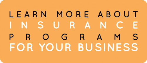 Learn More About Insurance Programs For Your Business