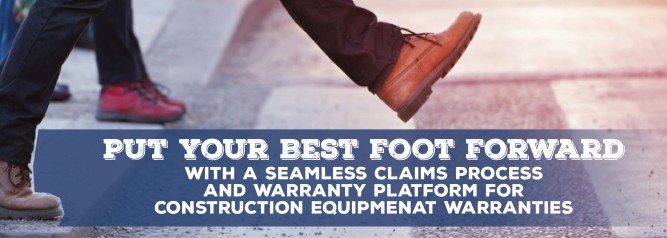 Put Your Best Foot Forward With A Seamless Claims Process And Warranty Platform for Construction Equipment Warranties