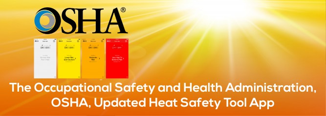 The Occupational Safety and Health Administration, OSHA, Updated Heat Safety Tool App