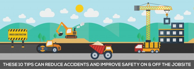 These 10 Tips Can Reduce Accidents And Improve Safety on & Off The Jobsite