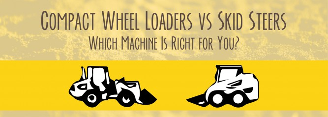 Compact Wheel Loaders vs Skid Steers Which Machine Is Right for You