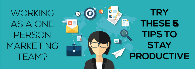 Working-As-a-One-Person-Marketing-Team-Try-these-5-Tips-to-Stay-Productive