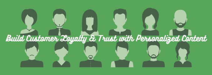 Build Customer Loyalty & Trust with Personalized Content-01