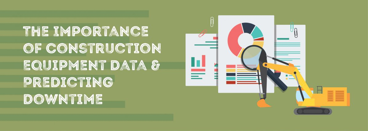 The Importance of Construction Equipment Data & Predicting Downtime