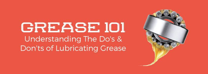 Grease-101-Understanding-The-Do's-&-Don'ts-of-Lubricating-Grease