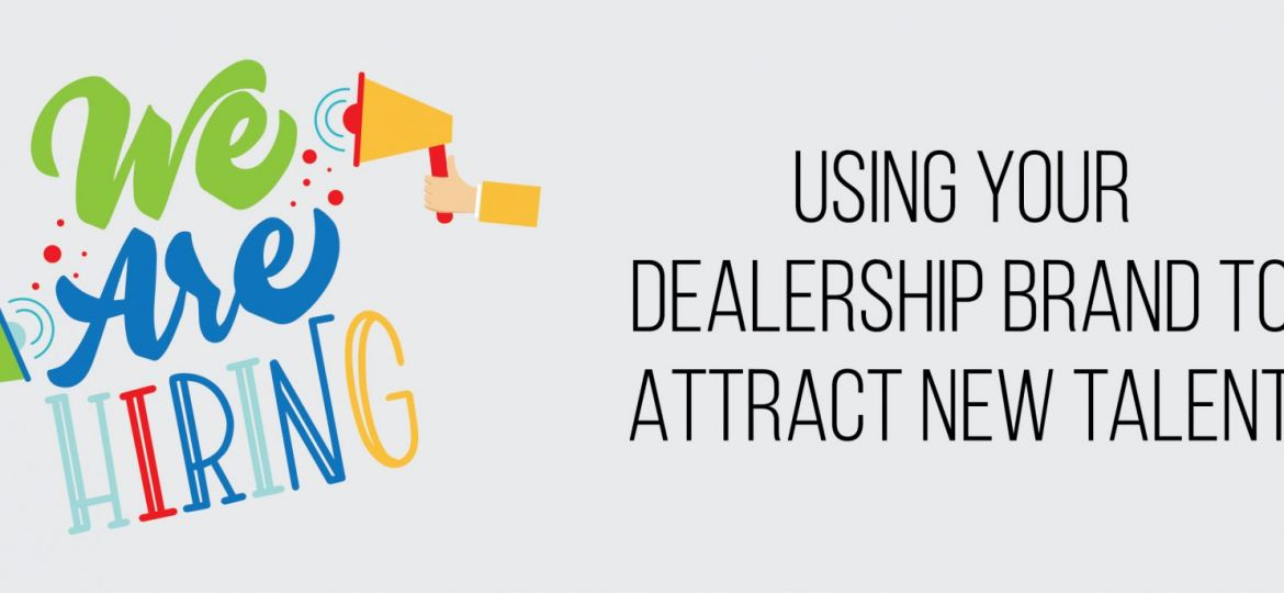 Using Your Dealership Brand to Attract New Talent | ADI Agency