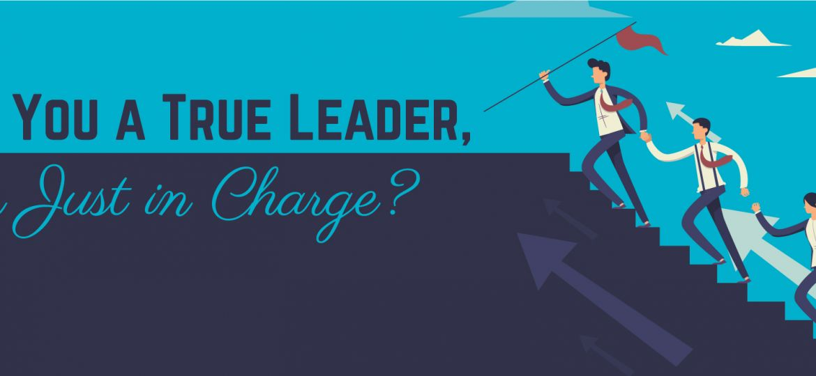 Are You a True Leader, or Just in Charge | ADI Agency