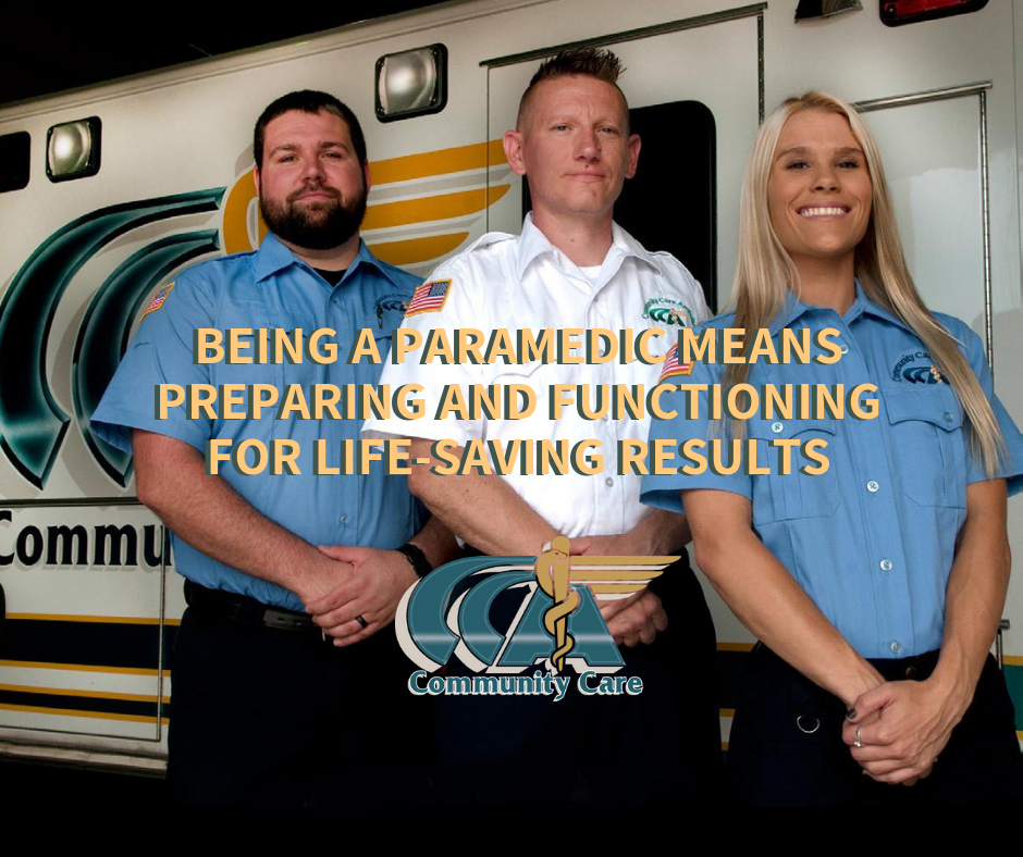Being a Paramedic Means Preparing and Functioning for Life-Saving Results