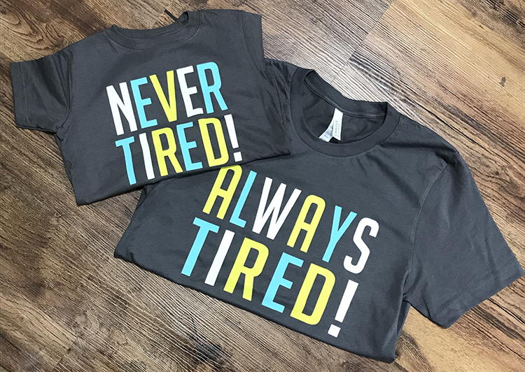 Never tired, Always tired T-shirt