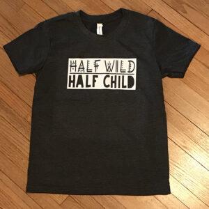 Half wild, half child T-shirt