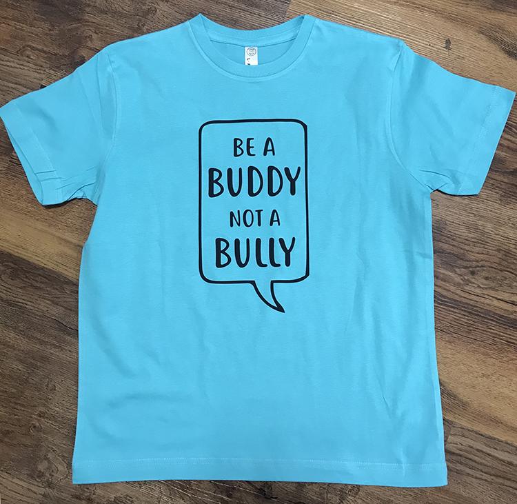 Be a buddy not a bully T-shirt