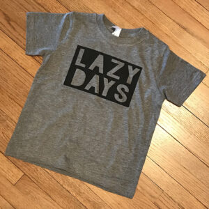 Lazy Days T-Shirt