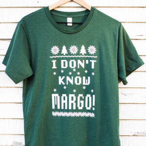 I Don't Know Margo T-Shirt