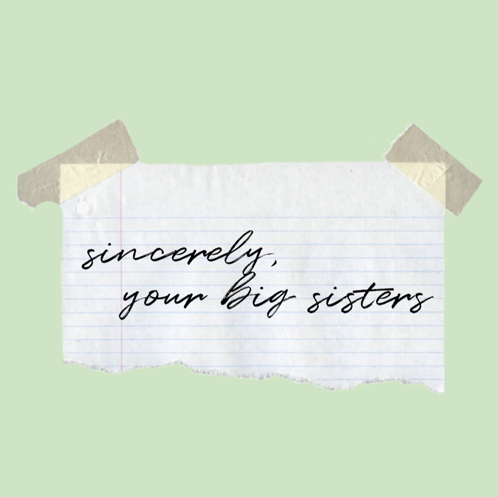 Sincerely, Your Big Sisters with Kori and Maya Ep. 3