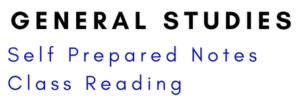 General Studies Self Prepared Notes Class Reading
