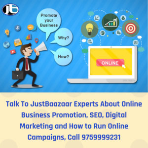 Talk To JustBaazaar Experts About Online Business Promotion, SEO, Digital Marketing and How to Run Online Campaigns, Call 9759999231