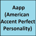 Aapp (American Accent Perfect Personality)