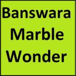 Banswara Marble Wonder