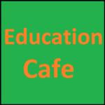 Education Cafe