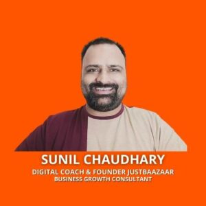 Sunil Chaudhary Digital Coach Founder JustBaazaar Suniltams Guruji