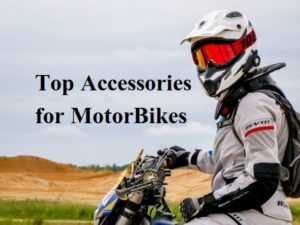 Top Accessories for Motorbikes Necessary Gear and Things