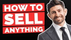 How to Sell Anything to Anyone Sales Tips