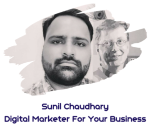 Sunil Chaudhary Digital Marketer For Your Business India Best Top