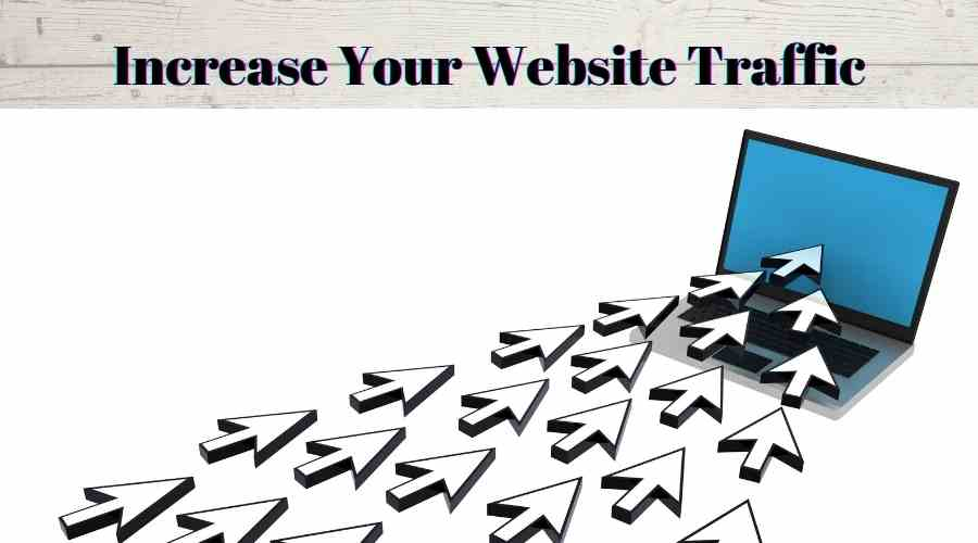 Increase Your Website Traffic? How to | Easy & Effective Method
