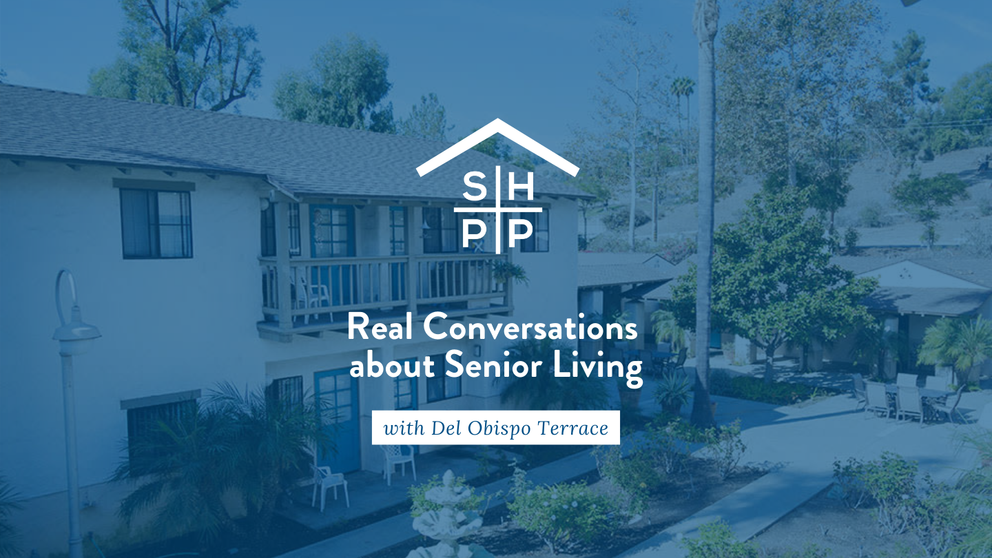 """""""Real Conversations About Senior Living"""" with Del Obispo Terrace"""