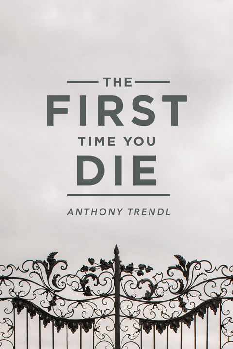 The First Time You Die