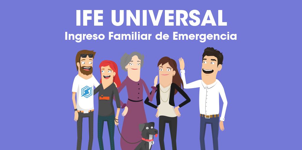 IFE Universal, Ingreso Familiar de Emergencia Universal