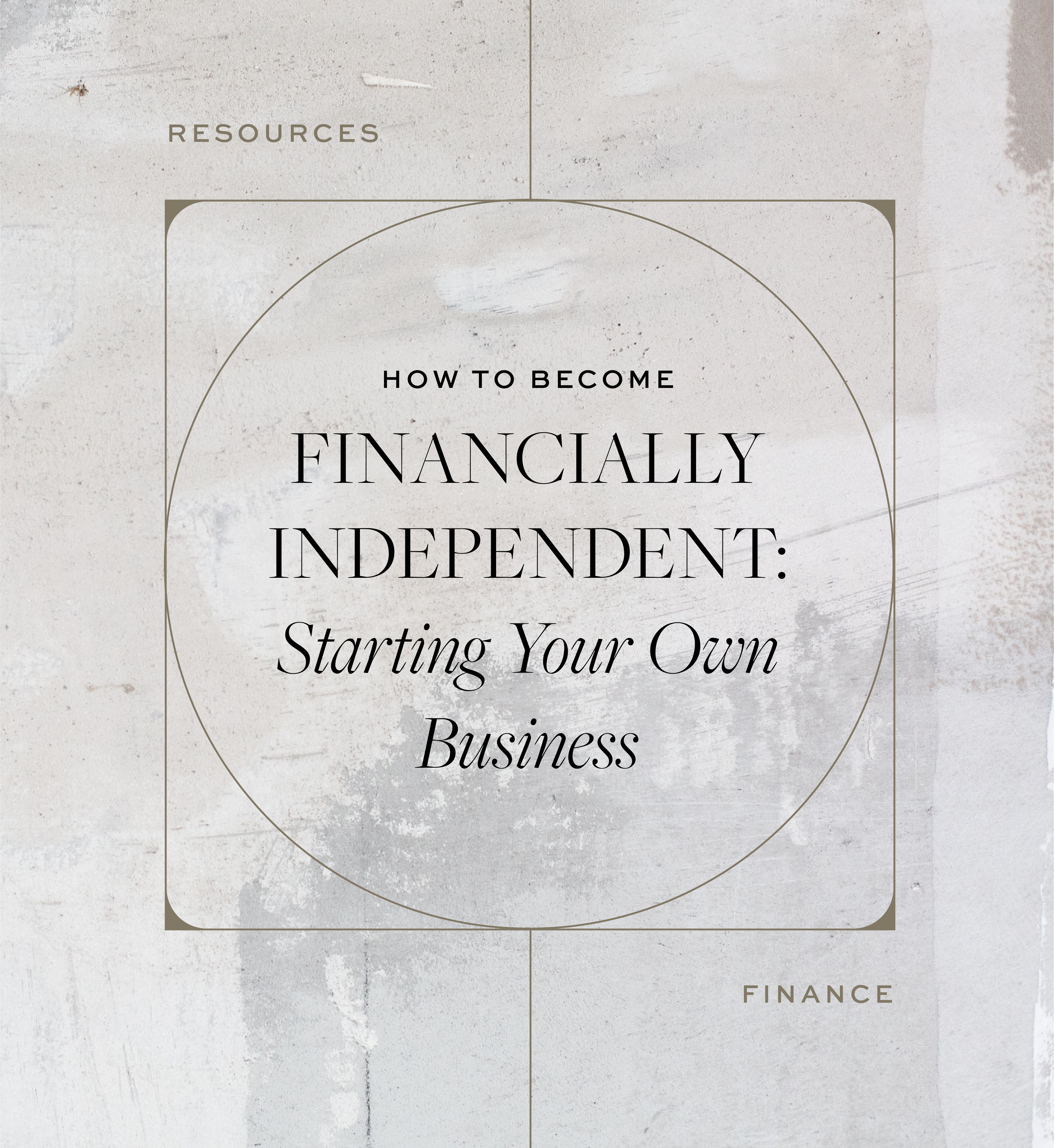 How to become financially independent: starting your own business.